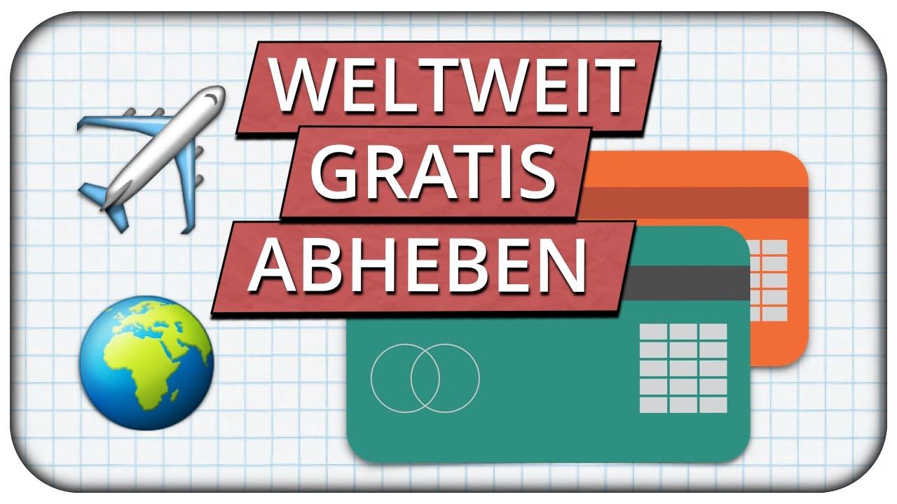 Weltweit Kostenlos Geld Abheben Kreditkarten Vergleich Fürs Ausland