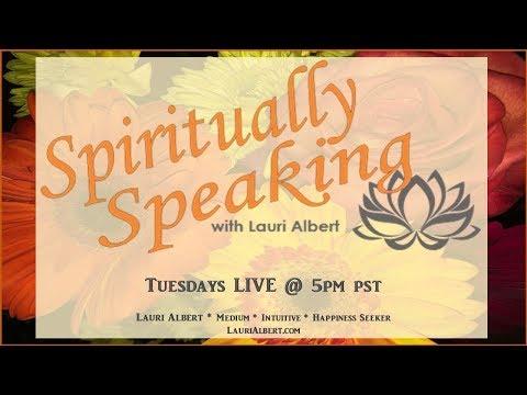 Spiritually Speaking w/Lauri Albert  Taking Your Calls Tonight