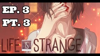 Life Is Strange: Episode 3 (Chaos Theory) Part 3! OMG WHAT?!