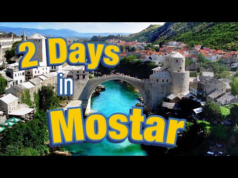 2 days in Mostar - Bosnia