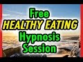Free HEALTHY EATING Hypnosis Session