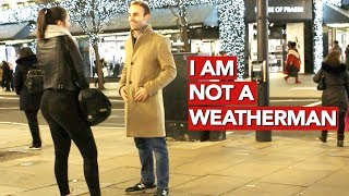 I'm not a weatherman!