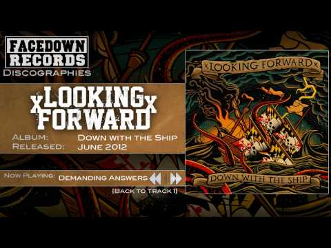 xLooking Forwardx - Down with the Ship - Demanding Answers