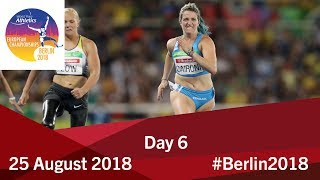 Day 6 | 2018 World Para Athletics European Championships