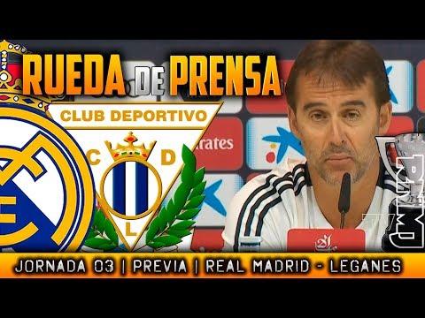 Rueda de prensa de LOPETEGUI : Real Madrid - Leganés