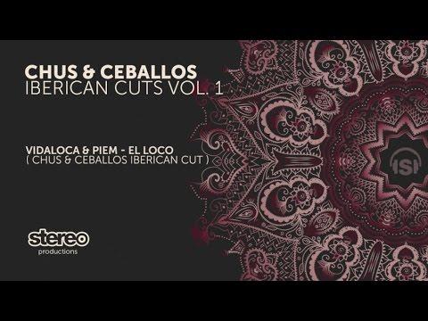 Download Vidaloca & Piem - El Loco (Chus & Ceballos Iberican Mix)