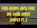 Thru-Behind-Back-Thru, One-Hand-Under Jumper Pt. 2 | Dre Baldwin