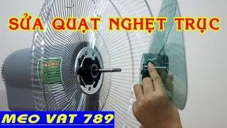 Sửa quạt NGHẸT TRỤC BÓ BẠC - How to fix the electric fan choke shaft