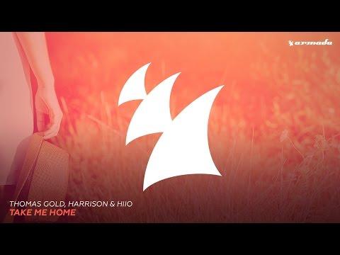 Thomas Gold, Harrison & HIIO - Take Me Home (Original Mix)