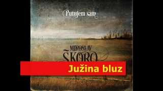 MIROSLAV ŠKORO - Južina bluz (Official audio)