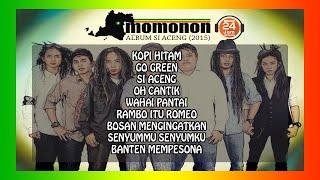 Download MOMONON FULL ALBUM (SI ACENG 2015) 🔵 REGGAE 🔵 MUSIK 24 JAM INDONESIA