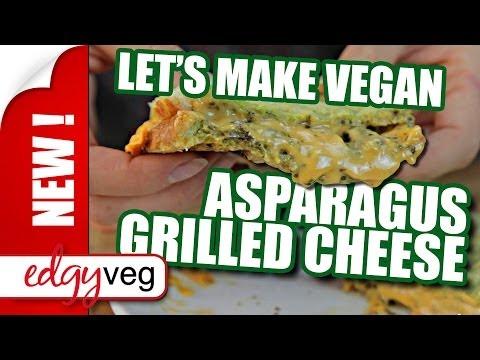 Vegan Grilled Cheese w Asparagus   Edgy Veg