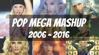 The Evolution of Pop | Mega Mashup 2006 - 2016 (114 songs)