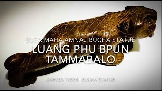 Suea Maha Amnaj  Carved Wooden Tiger Bucha Statue LP Bpun