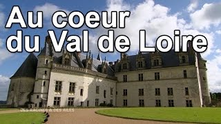 Au coeur du Val de Loire
