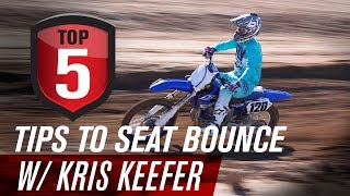 Top 5 Motocross Tips to Seat Bounce w/Kris Keefer