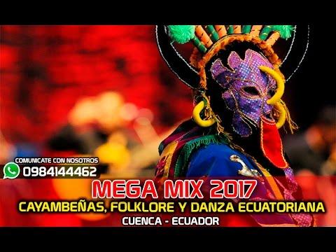 MegaMix 2017 Cayambeñas, Folklore & Danza Ecuatoriana 100% Bailables