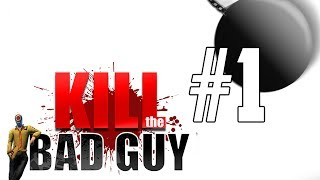 Kill The Bad Guy Gameplay / Let