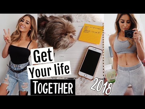 Get your life together in 2018 | 7 Things you should do to A