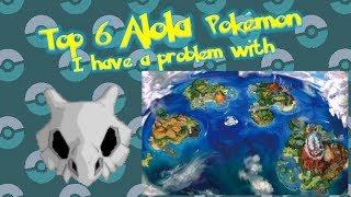 Top 6 Alola Pokémon I Have a Problem With