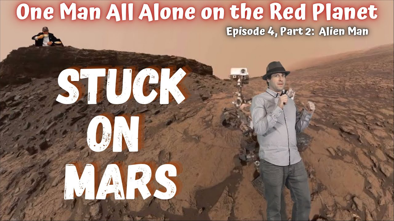 Stuck on Mars! Episode 4 Part 2... Alien Man with a cup of Coffee..