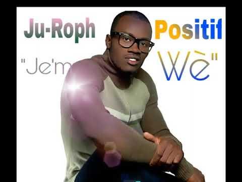JE'M WÈ - Ju-Roph Positif(Official Music).