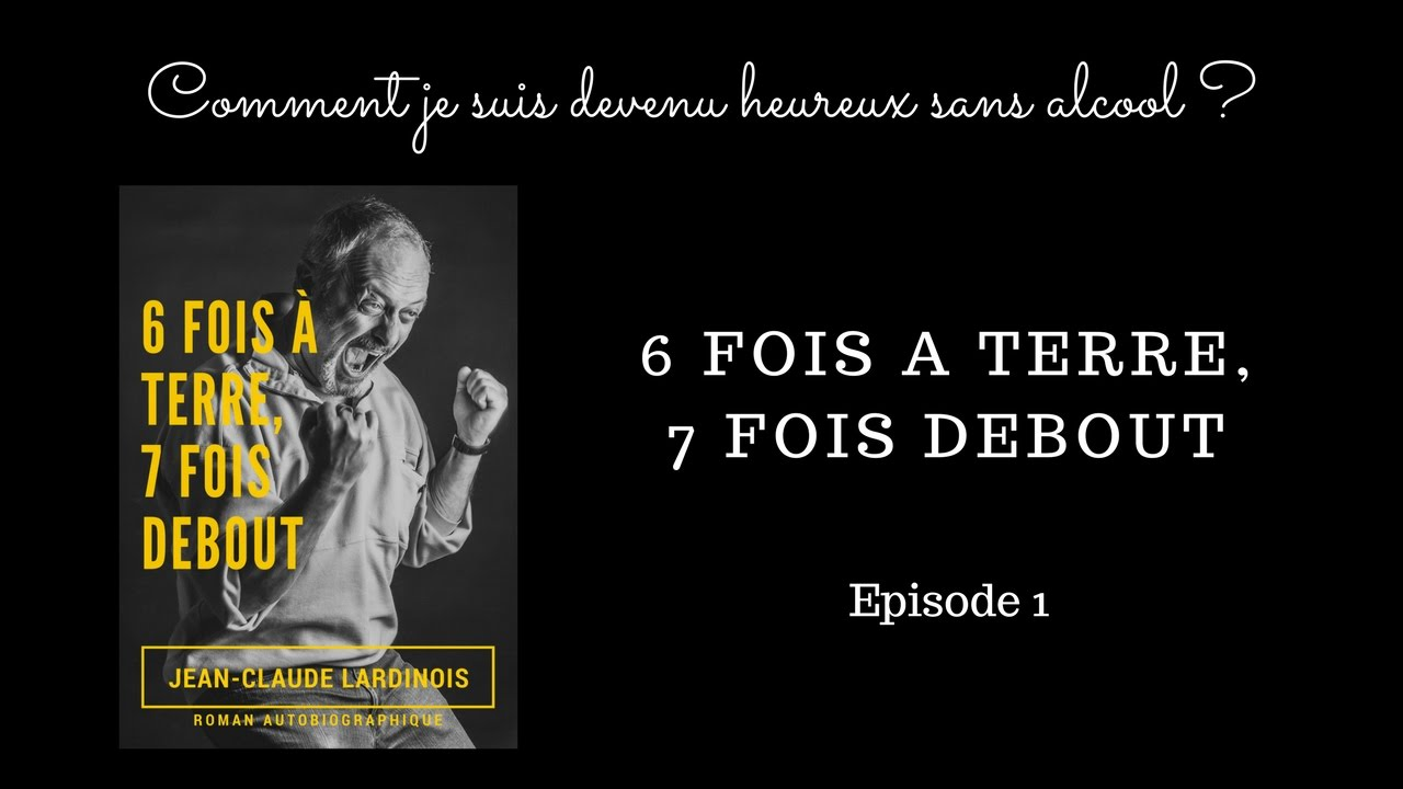 6 Fois A Terre 7 Fois Debout Episode 1