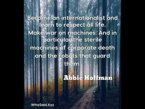 Abbie Hoffman: Become an internationalist and learn to respect all lif......