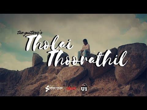Tholai Thoorathil - Official Music Video | Jaya Easwar Ragavan | Two Guitars | U1 Records