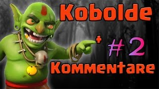 Kobolde und Kommentare Part || [Clash of Clans ] DEUTSCH