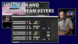 Video Training: Upstream and Downstream Keys... What are they?
