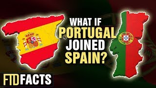 What if PORTUGAL and SPAIN Became One Country?
