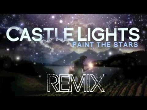 Castle Lights - Paint The Stars REMIX