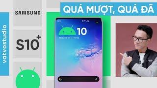 Galaxy S10+ lên Android 10: quá mượt, quá đã