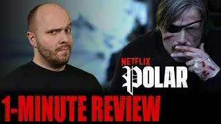 POLAR (2019) – Netflix Original Movie – One Minute Movie Review