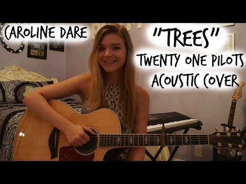 Trees -Twenty One Pilots -Acoustic Cover by Caroline Dare