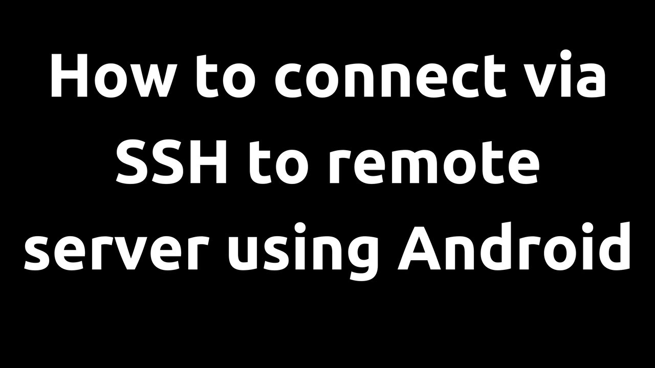 How to SSH remote login on mobile