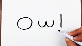 How to turn words OWL into a Cartoon - Learn drawing art on paper