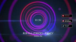 [INSSA PH PLAYLIST]트와이스 (TWICE) - FANCY