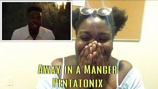 Pentatonix - Away in a Manger Reaction
