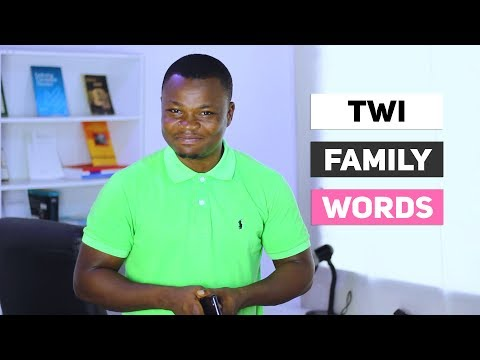 PART 1: Family-Related Vocabulary for Twi Learners | Kinship and Other Related Twi Terms