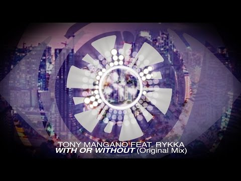 Tony Mangano Feat. Rykka - With Or Without (Original Mix) [Out Now]