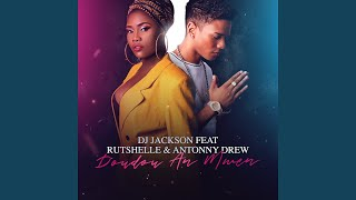 Doudou an mwen (feat. Rutshelle, Antonny Drew) (2019)