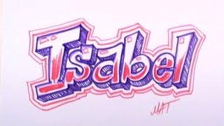Graffiti Writing Isabel Name Design #33 in 50 Names Promotion | MAT