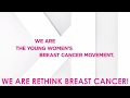 We are Rethink Breast Cancer!