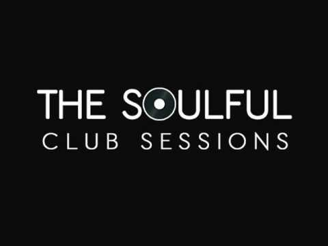 The Soulful Club Sessions Ep1 - Mixed By Mike Whitfield ( Soulful House Mix)