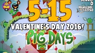 Angry Birds Seasons The Pig Days 5-15 Valentine's Day 2016 3-Star Walkthrough