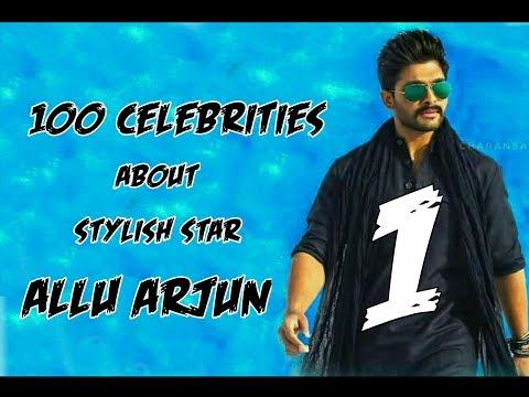 100 Celebrities About StylishStar ALLUARJUN - Part 1