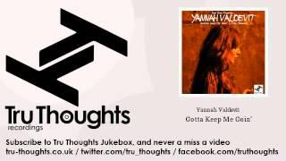 Yannah Valdevit - Gotta Keep Me Goin