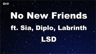No New Friends ft. Sia, Diplo, Labrinth - LSD Karaoke 【No Guide Melody】 Instrumental